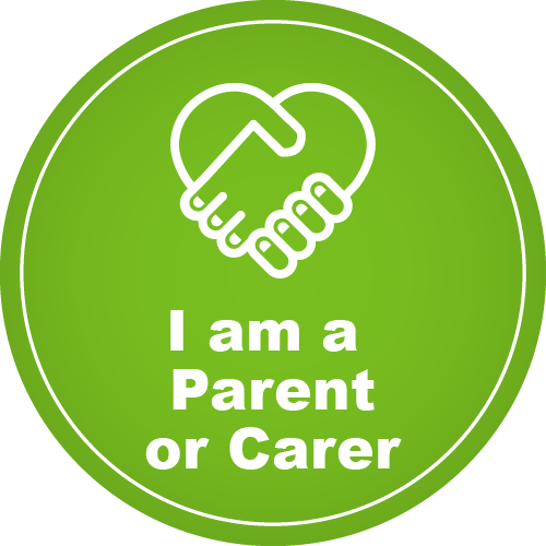 A green circle which features the text 'I am a parent or carer'. A graphic of two hands holding each other.